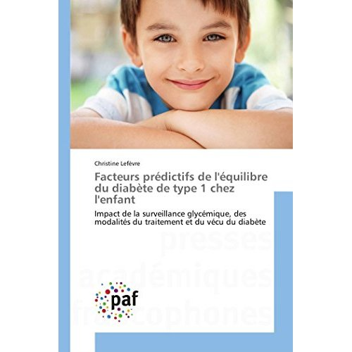 FACTEURS PREDICTIFS DE L'EQUILIBRE DU DIABETE DE TYPE 1 CHEZ L'ENFANT