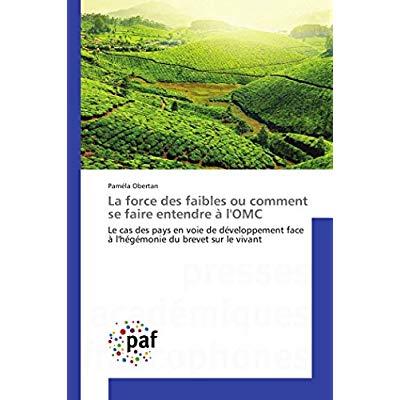 LA FORCE DES FAIBLES OU COMMENT SE FAIRE ENTENDRE A L'OMC