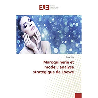 MAROQUINERIE ET MODE:L'ANALYSE STRATEGIQUE DE LOEWE