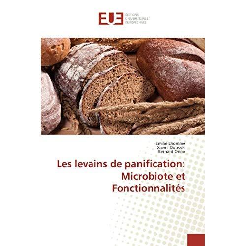 LES LEVAINS DE PANIFICATION: MICROBIOTE ET FONCTIONNALITES