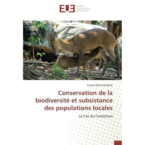 CONSERVATION DE LA BIODIVERSITE ET SUBSISTANCE DES POPULATIONS LOCALES