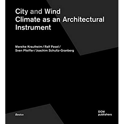CITY AND WIND CLIMATE AS AN ARCHITECTURAL INSTRUMENT