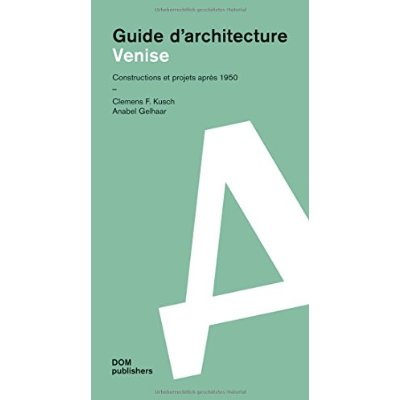 ARCHITECTURAL GUIDE VENISE FRENCH EDITION