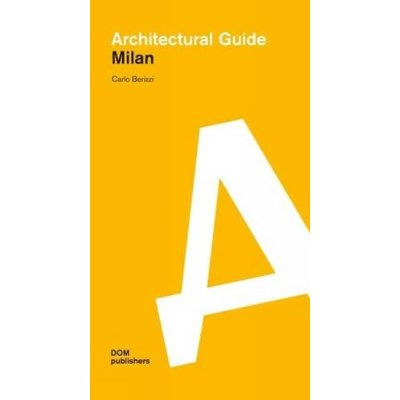 ARCHITECTURAL GUIDE MILAN