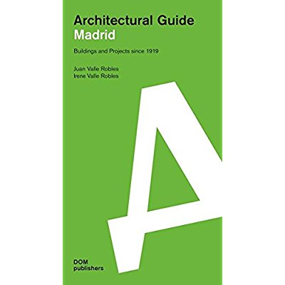 ARCHITECTURAL GUIDE-MADRID//ENGLISH EDITION
