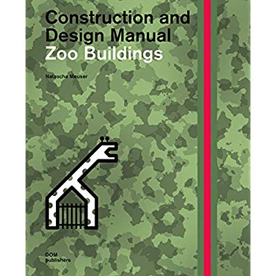 CONSTRUCTION AND DESIGN MANUAL - ZOO BUILDINGS