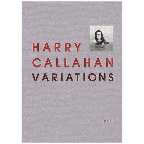 HARRY CALLAHAN, VARIATIONS [EXPOSITION, PARIS, FONDATION HENRI CARTIER-BRESSON, 7 SEPTEMBRE-19 DECEM