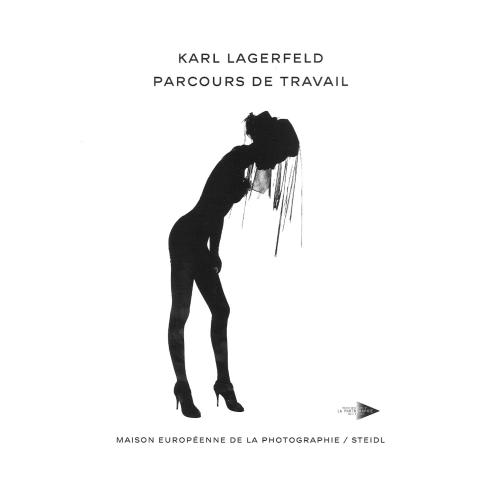 KARL LAGERFELD, PARCOURS DE TRAVAIL [EXPOSITION, PARIS, MAISON EUROPEENNE DE LA PHOTOGRAPHIE, 15 SEP