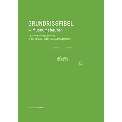 GRUNDRISSFIBEL / PLANS DE NOUVEAUX MUSEES
