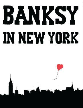 BANKSY IN NEW YORK (REPRINT ) /ANGLAIS