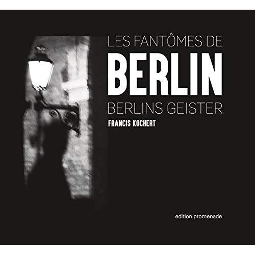 LES FANTOMES DE BERLIN - DIE GEISTER BERLINS