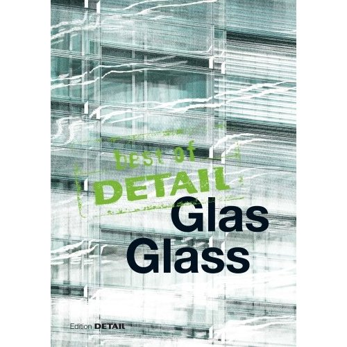 BEST OF DETAIL - GLASS / VERRE