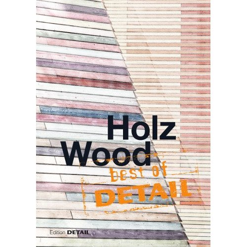 BEST OF DETAIL - WOOD  /ANGLAIS/ALLEMAND