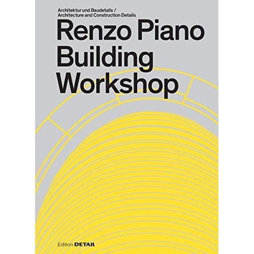 IN DETAIL SERIE - RENZO PIANO - BUILDING WORKSHOP