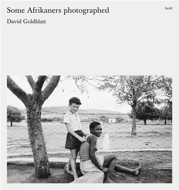 DAVID GOLDBLATT SOME AFRIKANERS PHOTOGRAPHED /ANGLAIS