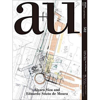 A+U 582 - ALVARO SIZA & ADUARDO SOUTO DE MOURA
