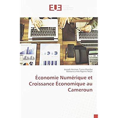 ECONOMIE NUMERIQUE ET CROISSANCE ECONOMIQUE AU CAMEROUN