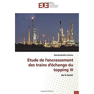 ETUDE DE L'ENCRASSEMENT DES TRAINS D'ECHANGE DU TOPPING III - DE LA SAMIR