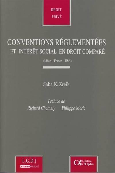 CONVENTIONS REGLEMENTEES ET INTERET SOCIAL EN DROIT COMPARE (LIBAN-FRANCE-USA)