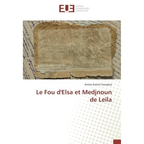 LE FOU D'ELSA ET MEDJNOUN DE LEILA
