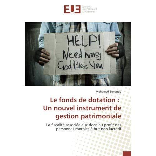 LE FONDS DE DOTATION : UN NOUVEL INSTRUMENT DE GESTION PATRIMONIALE