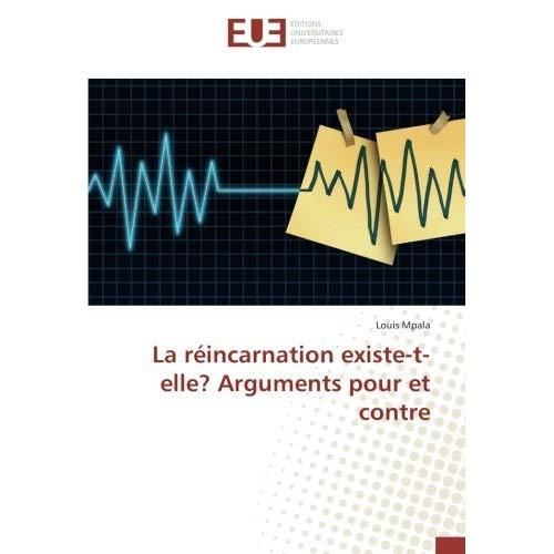 LA REINCARNATION EXISTE-T-ELLE? ARGUMENTS POUR ET CONTRE