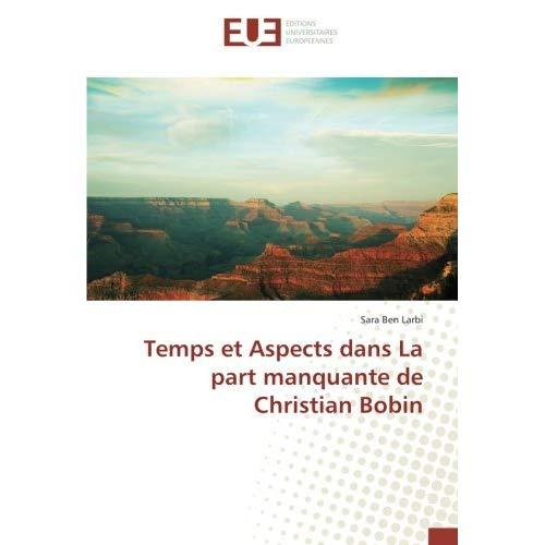 TEMPS ET ASPECTS DANS LA PART MANQUANTE DE CHRISTIAN BOBIN