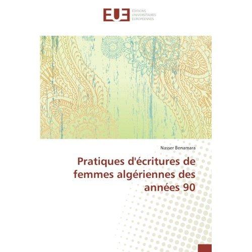 PRATIQUES D'ECRITURES DE FEMMES ALGERIENNES DES ANNEES 90