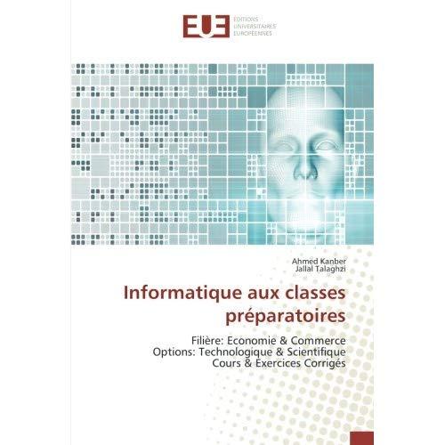 INFORMATIQUE AUX CLASSES PREPARATOIRES - FILIERE: ECONOMIE & COMMERCE OPTIONS: TECHNOLOGIQUE & SCIEN