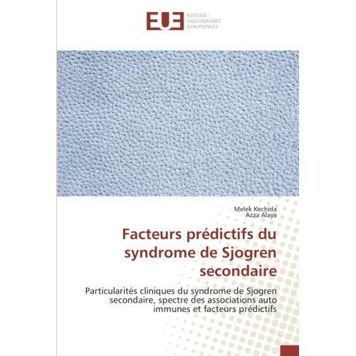 FACTEURS PREDICTIFS DU SYNDROME DE SJOGREN SECONDAIRE - PARTICULARITES CLINIQUES DU SYNDROME DE SJOG