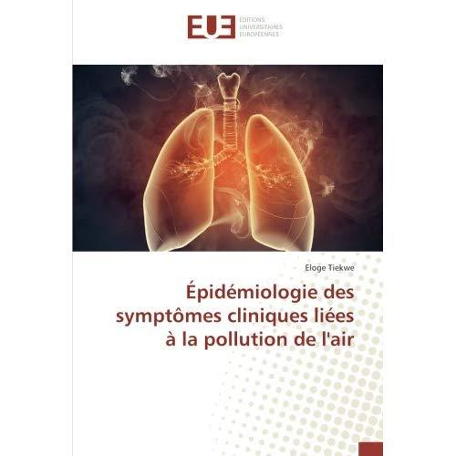 EPIDEMIOLOGIE DES SYMPTOMES CLINIQUES LIEES A LA POLLUTION DE L'AIR
