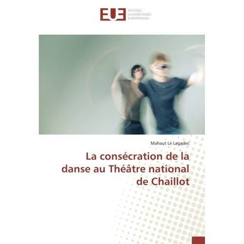 LA CONSECRATION DE LA DANSE AU THEATRE NATIONAL DE CHAILLOT