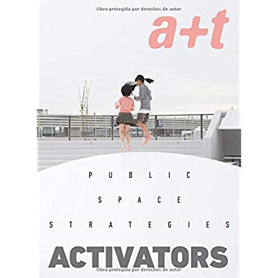 A+T - PUBLIC SPACE STRATEGIES - ACTIVATORS