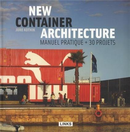 NEW CONTAINER ARCHITECTURE. MANUEL PRATIQUE + 30 PROJETS