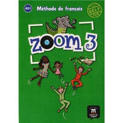 ZOOM 3 LIVRE DE L'ELEVE A2.1