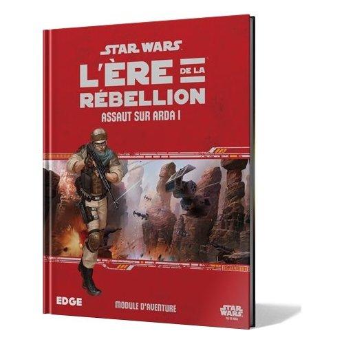 STAR WARS - L'ERE DE LA REBELLION (ASSAUT SUR ARDA I)