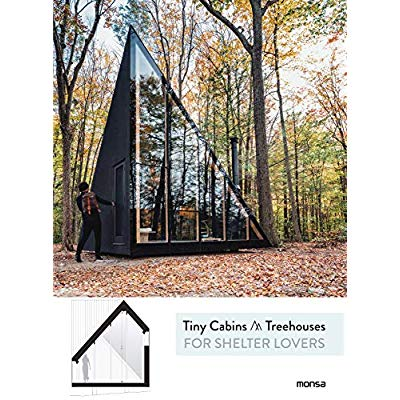 FOR SHELTER LOVERS - TINY CABINS TREEHOUSES