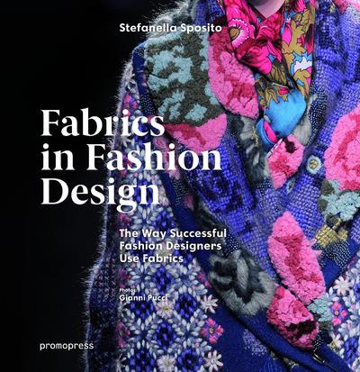 FABRICS IN FASHION DESIGN - THE WAY SUCCESSFUL FASHION DESIGNERS USE FABRICS