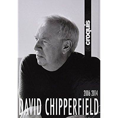 DAVID CHIPPERFIELD 2006 2014 COMPIL DE DEUX EL CROQUIS 150 + 174/175
