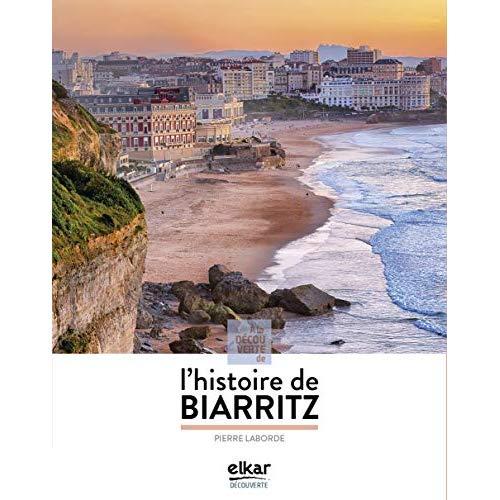 A LA DECOUVERTE DE L HISTOIRE DE BIARRITZ