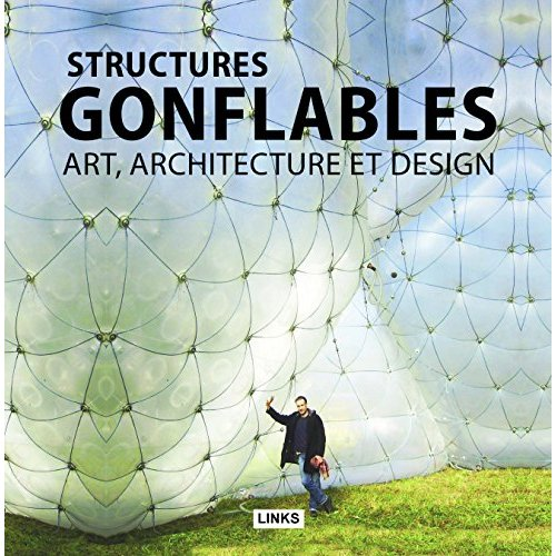 STRUCTURES GONFLABLES  ART  ARCHITECTURE ET DESIGN