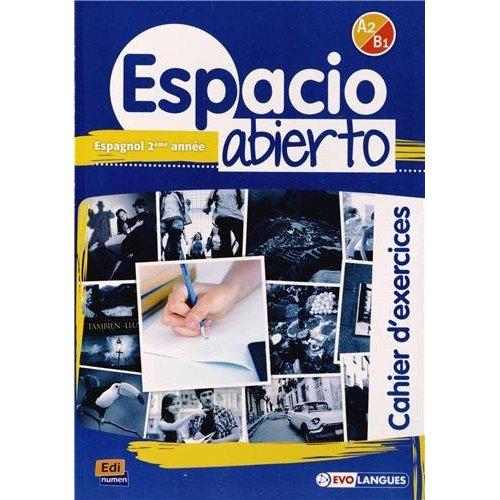 ESPACIO ABIERTO A2 B1 CAHIER D EXERCICES