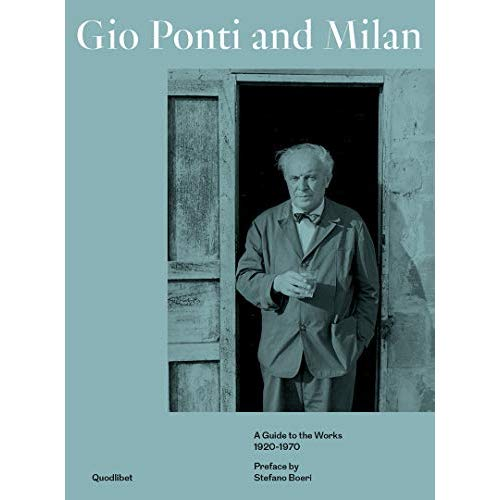 GIO PONTI AND MILAN - A GUIDE TO THE WORKS