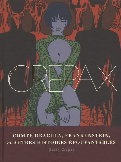 CREPAX - COMTE DRACULA, FRANKENSTEIN ET AUTRES HISTOIRES EPOUVANTABLES