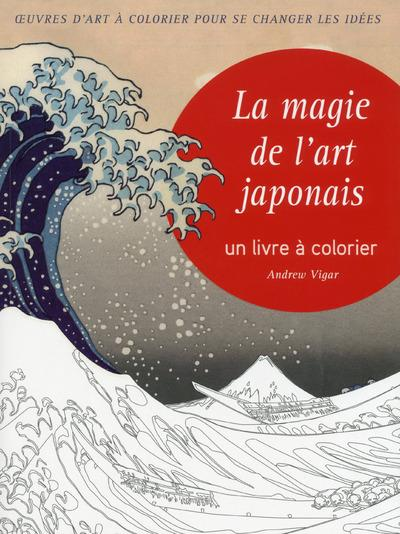 LA MAGIE DE L'ART JAPONAIS - UN LIVRE A COLORIER