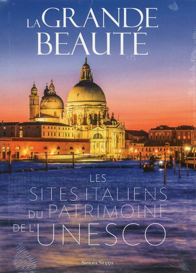 LA GRANDE BEAUTE - LES SITES ITALIENS DU PATRIMOINE DE L'UNESCO