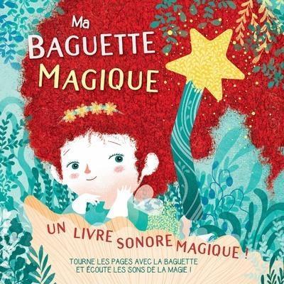 MA BAGUETTE MAGIQUE - LIVRE SONORE MAGIQUE !