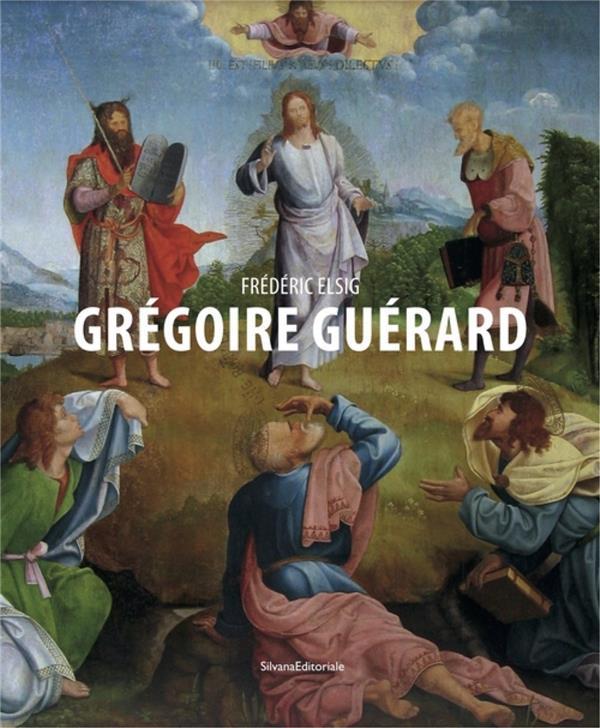 GREGOIRE GUERARD, UN PEINTRE OUBLIE DE LA RENAISSANCE EUROPEENNE