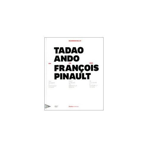 DE L ILE SEGUIN A PUNTA DELLA DOGANA- TADAO ANDO POUR FRANCOIS PINAULT