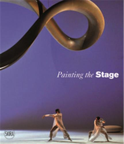 PAINTING THE STAGE OPERA AND ART /ANGLAIS